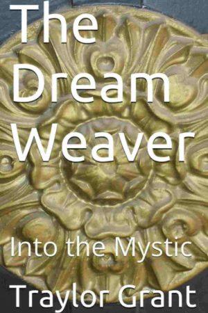 The Dream Weaver: Into The Mystic Ebook