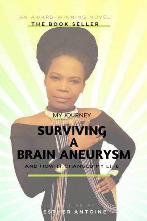 My Journey: Surviving A Brain Aneurysm