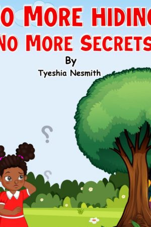 No More Hiding No More Secrets